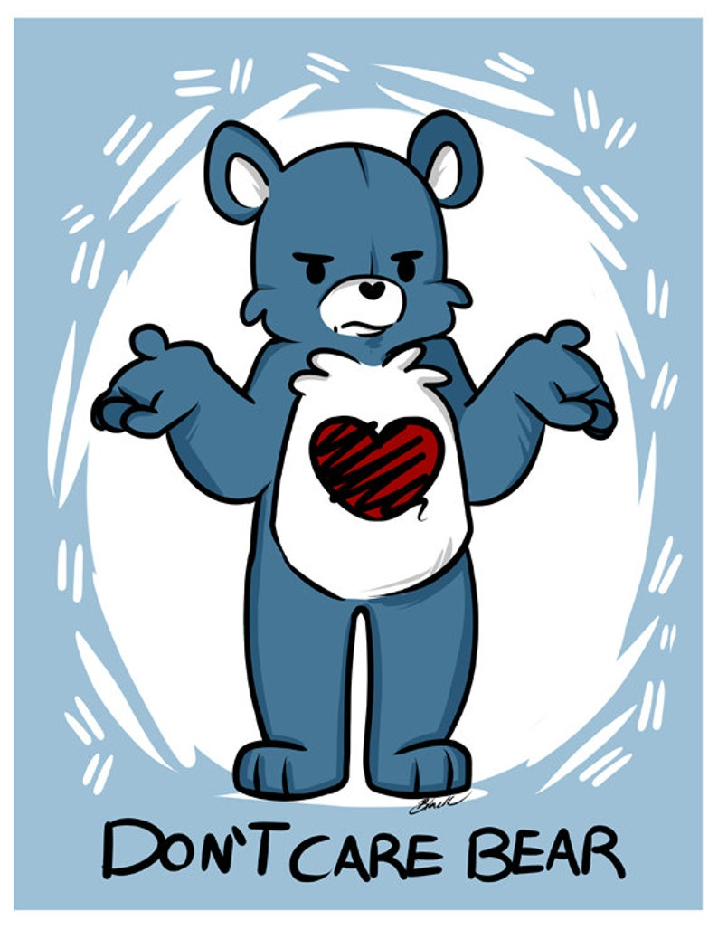 49c4d69abe7 Don t Care Bear Art print