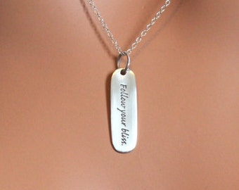 """Sterling Silver Follow Your Bliss Quote Necklace, """"Follow Your Bliss"""" Necklace, Silver """"Follow Your Bliss"""" Encouraging Quote Necklace"""