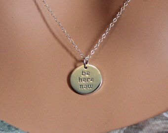 Sterling Silver Be Here Now Necklace, Be Here Now Word Necklace, Be Here Now Necklace, Be Here Now Saying Necklace