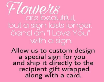 Custom Signs - We ship direct gift wrapped with a card if requested.