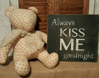 Always Kiss Me Goodnight.  hand painted