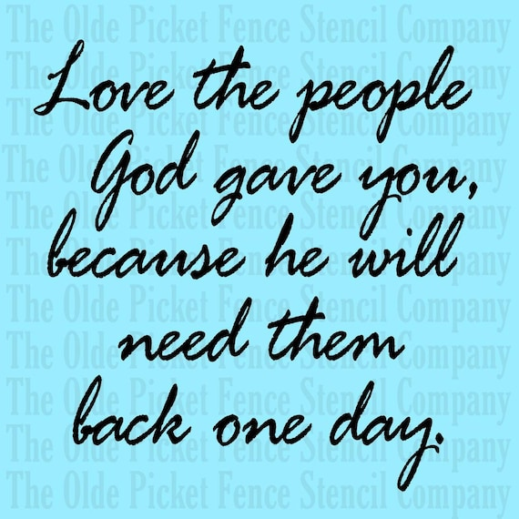 Love The People God Gave You Because He Will Need Them Back Etsy