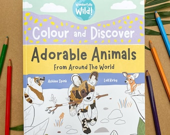 Colour and Discover Adorable Animals Around The World - Colouring Activity Book -  Wonderfully Wild! Picture Book Series - Signed Copy