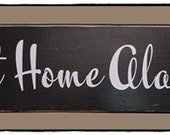 Sweet Home Alabama Wood Sign, Vinyl Lettering, Custom, 24 quot x 6 quot , Football, Man Cave, Sports black or white background