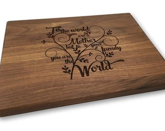 To the World you are a Mom, Mother's Day, Cutting Board, Gift for Mom, Mom's Birthday, Cutting Board Gift, Cheese Board, Wood Cutting Board