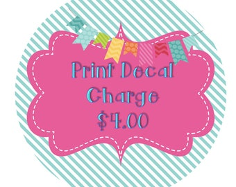 Print Charge to have your decal printed and mailed to you.