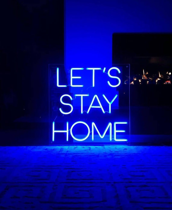 Let S Stay Home Neon Sign Custom Neon Light Home Decor Etsy