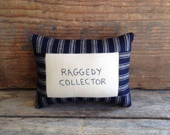 Raggedy Collector Pillow. Mini Pillow. Raggedy Collector. Raggedy Ann Collector. Handwritten. Hand-stitched. Hand Embroidered. Small Pillow.
