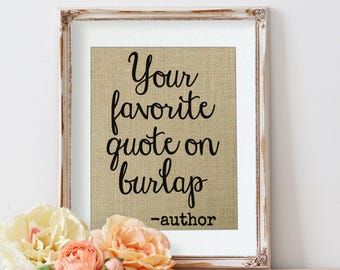 Custom Quote Print on Burlap, Quote Prints, Valentine's Day Personalized, Gallery Wall Decor, Custom Quote, Personalized Quote Custom Design