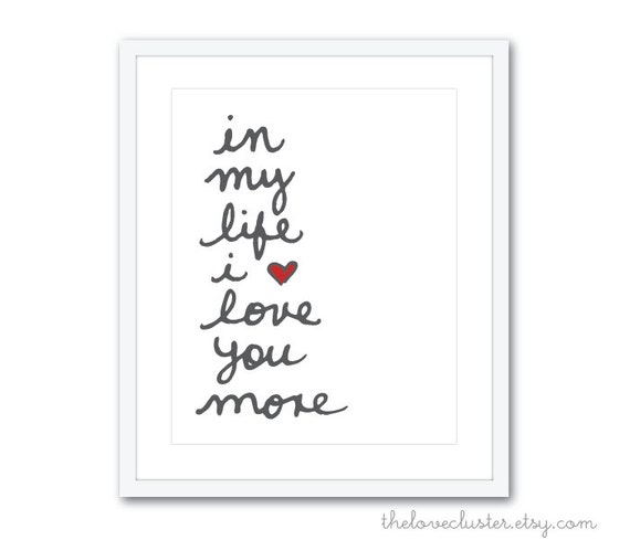 In My Life I Love You More Art Print Printable Love Wall Art | Etsy