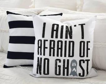 Halloween Pillow, I Ain't Afraid of No Ghost, Halloween Decor, Fall pillow, Fall Decor
