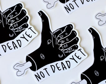 Not Dead Yet // 10cm Vinyl Sticker Decal - Monochrome - Little Victories - Thumbs Up - Still Alive