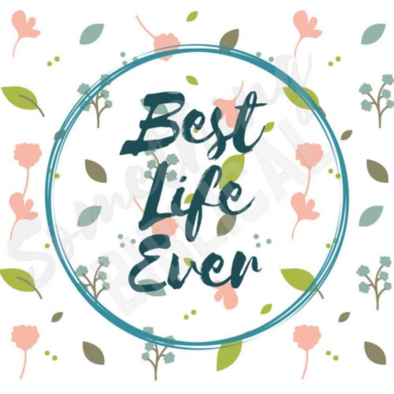 Best Life Ever Digital Download
