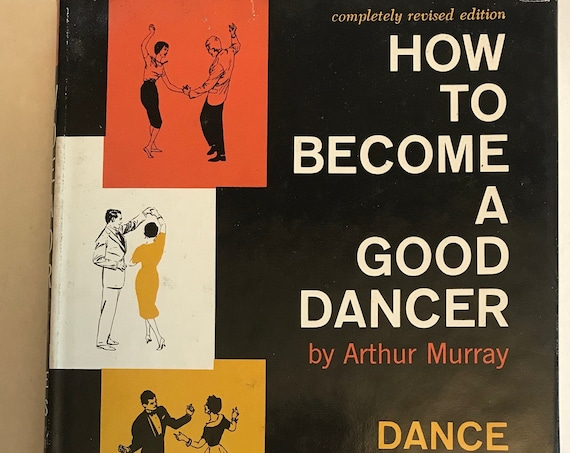 How to Become a Good Dancer Book | Hardcover Dance Manual | Vintage Dance Book | Arthur Murray Dance | Vintage Dance Class Passes