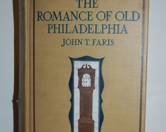 The Romance of Old Philadelphia by John T Faris | Antiquarian Book | Collectible Book | Pennsylvania Interest | Old Book | Vintage Book