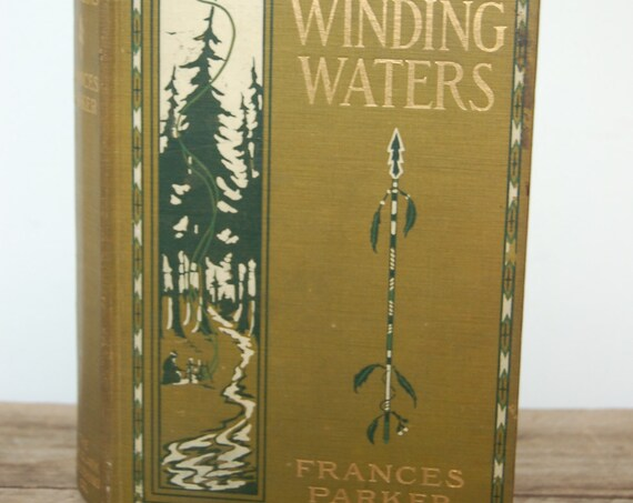 Vintage Book, Winding Waters by Francis Parker, 1909 Book, Antique Book, Collectible Book, Decorative Book, Library Decor, Hardcover Book