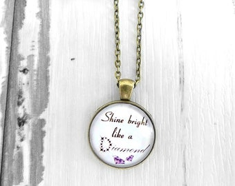 Shine Like A Diamond Quote Necklace, Daughter Gift, Teenage Girl Gift, Inspirational Gifts, Girlfriend Gift, Shine Bright, Diamond Quote,