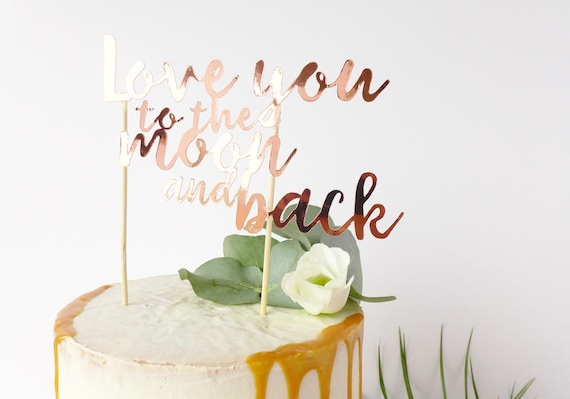 Love You To The Moon And Back Cake Topper Rose Gold Wedding Etsy