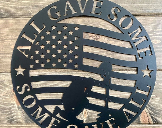 All Gave Some, Some Gave All Military and Police Sign
