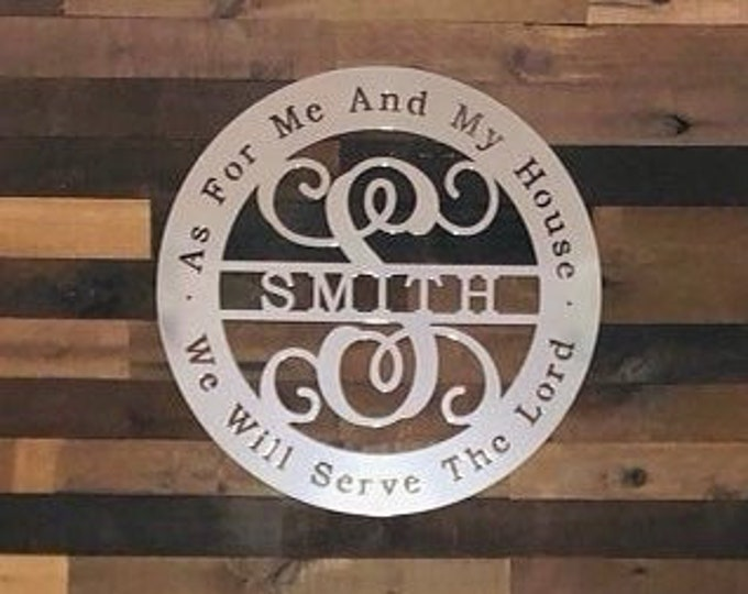 "Personalized Family Name Sign with Biblical Quote- ""As for me and My House we will serve the Lord"""