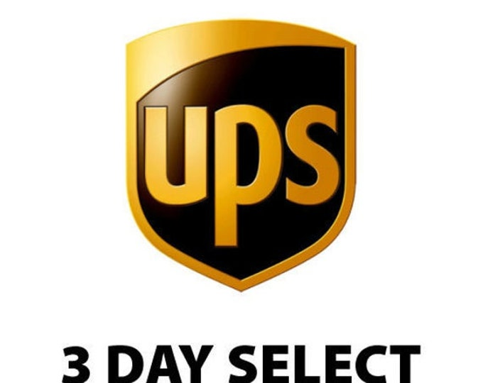 UPGRADE To UPS 3 DAY Select  -- Contact us for a quote prior to order