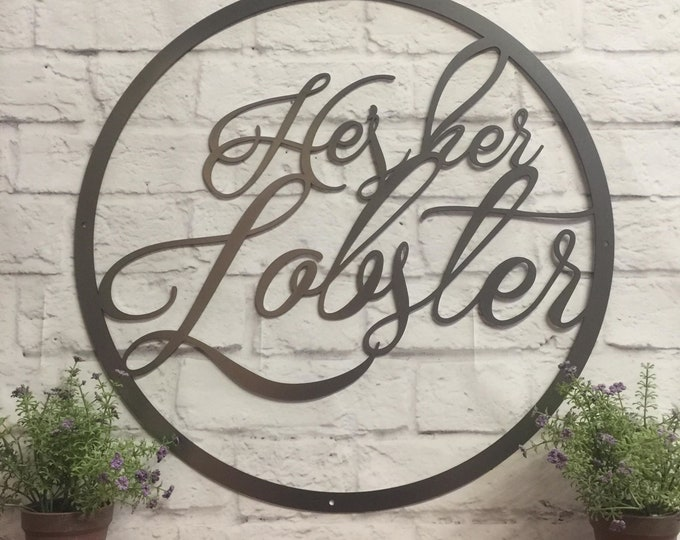He's Her Lobster Quote Sign, Valentines Day Gift, Anniversary Gift, Wedding Gift , Couples Gift, Gift for Her, Gift for Him