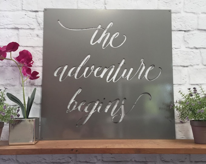 THE ADVENTURE BEGINS Wedding sign, New baby sign, graduation gift, custom Metal Sign, Nursery Sign, Retirement Gift