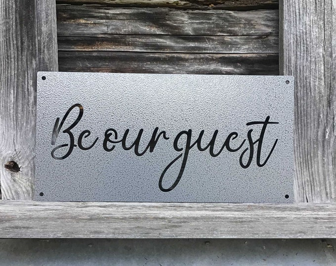 Be Our Guest Custom Metal Sign | Guest Room Wall Art | Bedroom Sign | Rustic Metal Wall Art | Metal Farmhouse Sign