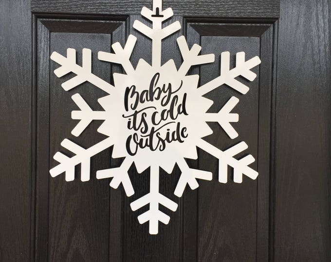 Metal Snowflake Baby it's Cold Outside Door Decor- Winter Door Wreath, Christmas Door Wreath, Outdoor Holiday Decor