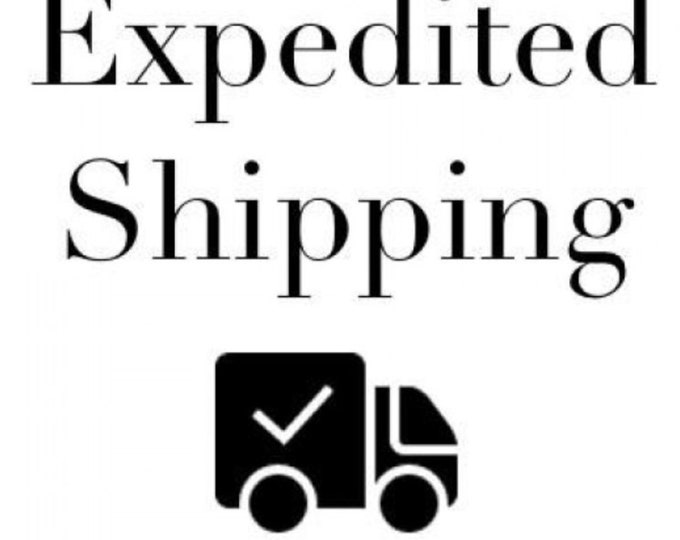 UPGRADE for EXPEDITED Shipping per quote