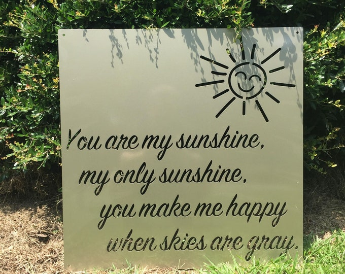 You Are My Sunshine Custom Metal Quote Sign | Metal Wall Art | Inspirational Quote Sign | Wall Art for Nursery |  for Daughter
