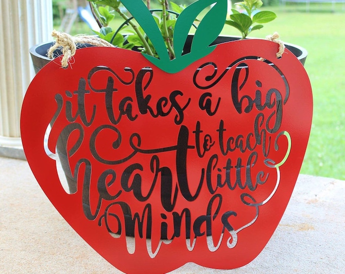 "APPLE FOR TEACHER Custom Metal Sign : ""It Takes a Big Heart to Teach Little Minds"" Teacher's Appreciation Gift, End of Year Gift for Teacher"