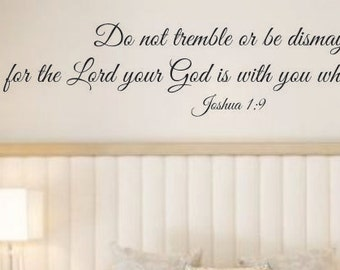 Do not tremble or be dismayed for the LORD your God is with you wherever you go Vinyl Wall Decal  - Vinyl Wall Decals - Car Decals