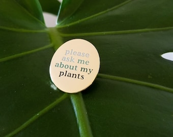 Please Ask Me About My Plants • Ask Me Badge
