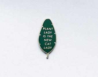 Plant Lady is the New Cat Lady   Lapel Pin