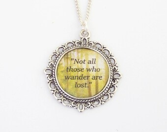 Not All Who Wander Are Lost. Lord Of The Rings Quote Necklace