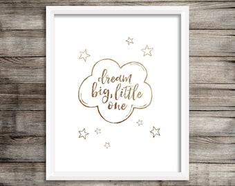 Dream Big Little One - Gold Foil Printable (Digital Art Print)