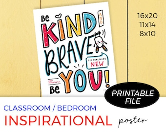 Kids Printable Wall Art, Be Kind, Be Brave, Be You Poster, Inspirational Room Decor, Classroom Poster, Digital Download