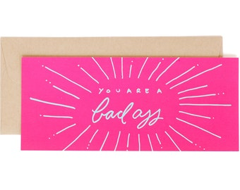 You are a Bad Ass No. 10 Long Card Hot Pink // Hand Lettered Bad Ass Greeting Card
