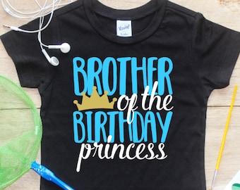 Brother of the Birthday Princess Shirt or Bodysuit / Birthday Girl Brother Shirt Brother of Birthday Girl T-shirt Sibling Party Shirt  242