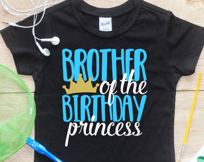 Brother of the Birthday Princess Shirt or Bodysuit / Birthday Girl Brother Shirt Brother of Birthday Girl T-shirt Sibling Party Shirt  242