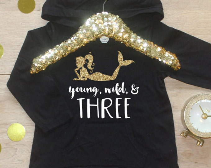 Birthday Girl Shirt / Baby Girl Clothes Young Wild Three Mermaid 3 Year Old Outfit Third Birthday Shirt 3rd Birthday Girl Hoodie Party 042