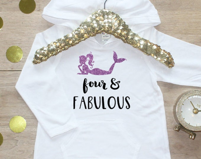 Birthday Girl Shirt / Baby Girl Clothes Four and Fabulous Mermaid 4 Year Old Outfit Fourth Birthday Shirt 4th Birthday Girl Hoodie Party 080