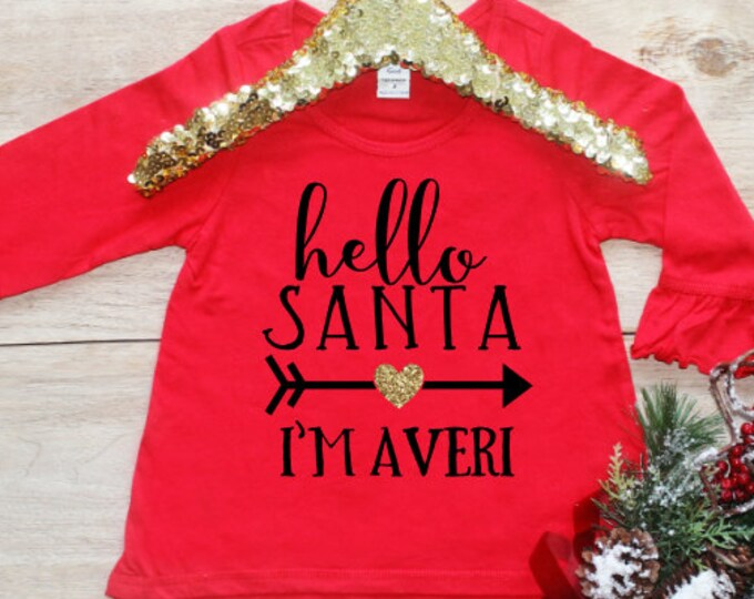 Hello Santa Christmas Shirt / First Christmas Baby's 1st Xmas Baby Girl Clothes Santa Shirt Miss December Personalized Christmas tshirt 191