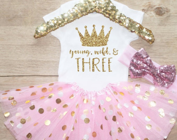 Young, Wild, and Three Birthday  Outfit Set / T-Shirt Crown 069