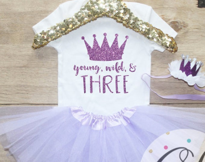 Third Birthday  T-Shirt Outfit / Baby Girl Clothes Young Wild Three 3 Year Old Outfit Three Birthday Set 3rd Toddler Princess Crown 069