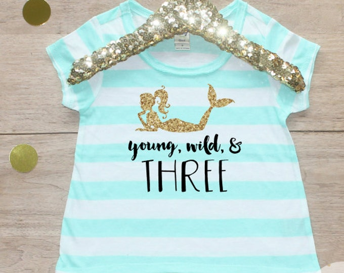 Birthday Girl Shirt / Baby Girl Clothes Young Wild Three Mermaid 3 Year Old Outfit Third Birthday Shirt 3rd Birthday Girl Outfit Three 042