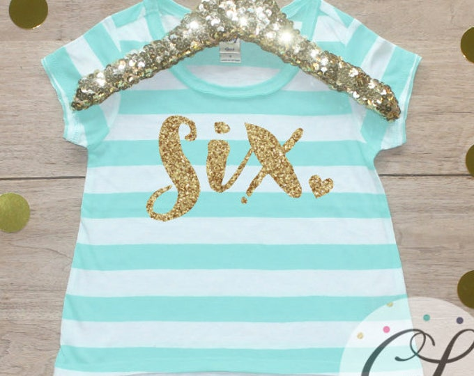 Birthday Girl Shirt / 6 Year Old Outfit Sixth Birthday Shirt 6th Birthday Girl Outfit Short Sleeve Shirt Birthday Party T-Shirt Six 224