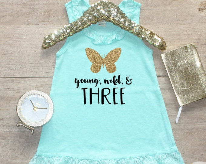 Birthday Girl Dress / Baby Girl Clothes Young Wild Three Butterfly 3 Year Old Outfit Third Birthday Shirt 3rd Birthday Girl Outfit Three 171