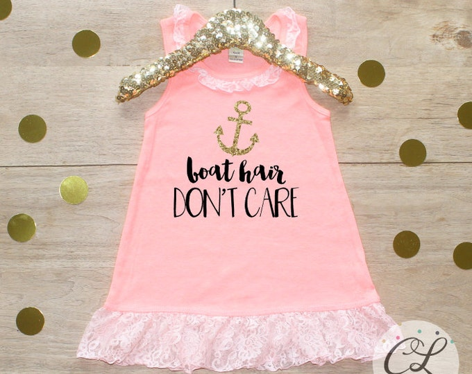 Boat Hair Don't Care Dress / Baby Girl Clothes Toddler Clothing Sailboat Dress Beach Hair Don't Care Shirt Little Anchor 092